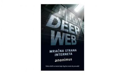 """Deep Web – Mračna strana interneta"", Anonimus"